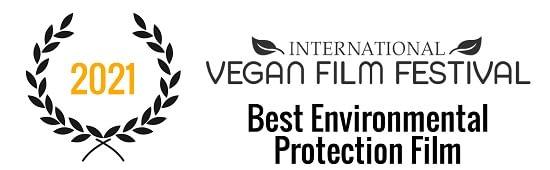 International Vegan Film Festival | Best Environmental Protection Film (2020)