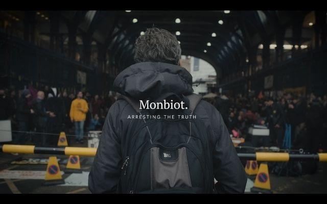 Monbiot: Arresting The Truth